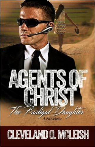 Agents Of Christ: The Prodigal Daughter