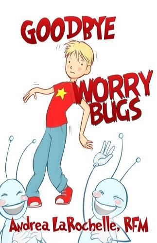 Goodbye Worry Bugs (Goodbye Bugs) (Volume 3)